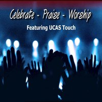 Celebrate / Praise / Worship — UCAS Touch
