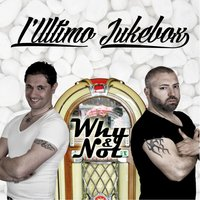 L'ultimo Jukebox — Why&Not