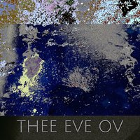 Thee Eve Ov — WU