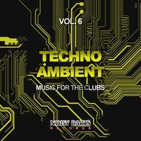 Techno Ambient, Vol. 6 (Music for the Clubs) — сборник