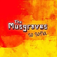 So Sofia — The Musgraves