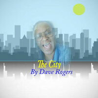 The City — Dave Rogers