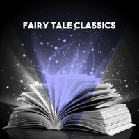 Fairy Tale Classics — Клод Дебюсси, Royal Philharmonic Orchestra, The Chicago Symphony Orchestra, The Vienna State Opera Orchestra, The Chicago Symphony Orchestra, The Vienna State Opera Orchestra, Royal Philharmonic Orchestra London