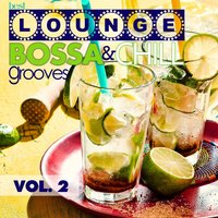Best Lounge Bossa and Chill Grooves Vol. 2 - Your Tuesday Playlist — сборник