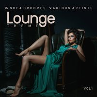 Lounge Theme (25 Sofa Grooves), Vol. 1 — сборник