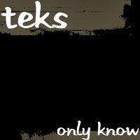 Only Know — Teks