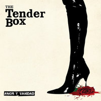 Amor Y Vanidad — The Tender Box