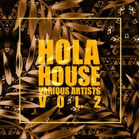 HOLA House, Vol. 2 — сборник