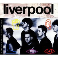 Liverpool — Frankie Goes To Hollywood