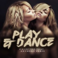 Play & Dance — Calectro, Anthony Paris