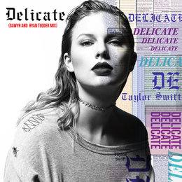 Delicate — Taylor Swift, Ryan Tedder, Sawyr