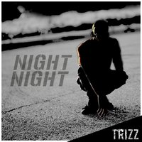 Night Night — Trizz