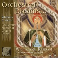 Orchestral Dreams - Whitlock and Vierne — Wolfgang Rübsam, Chicago Miller Brass, Wolfgang Rübsam, Chicago Miller Brass