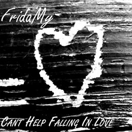 Can't Help Falling in Love — Fridamy