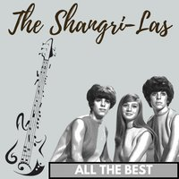 All the Best — The Shangri-Las