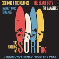 The Birthing of Surfing: 21 Diamonds Mined from the Past — сборник
