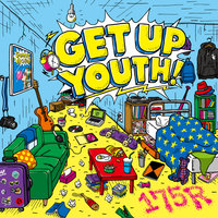 Get Up Youth! — 175r