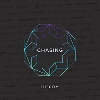 Chasing — The City