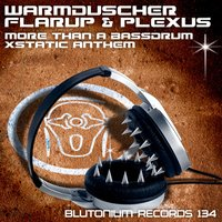 More Than a Bassdrum vs. Xstatic Anthem — Flarup, Warmduscher, Plexus, Warmduscher, Flarup & Plexus