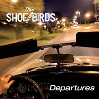 Departures — The Shoe Birds