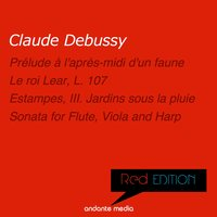 Red Edition - Debussy: Le roi Lear, L. 107 & Sonata for Flute, Viola and Harp — Клод Дебюсси, Fritz Ruf, Wilhelm Schwegler, Helga Storck, Louis de Froment, Radio Luxembourg Symphony Orchestra