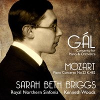Hans Gál Concerto for Piano and Orchestra, Mozart Piano Concerto No. 22, K. 482 — Вольфганг Амадей Моцарт, Kenneth Woods, Hans Gál, Royal Northern Sinfonia, Sarah Beth Briggs
