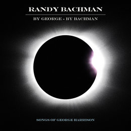 By George By Bachman — Randy Bachman