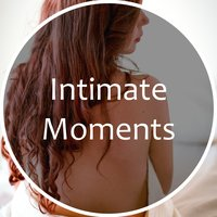 Intimate Moments – Sensual Steps, Body & Soul, Tantric Sex Music — Music for Quiet Moments