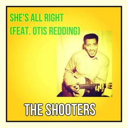 She's All Right — The Shooters, Otis Redding