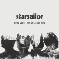Good Souls: The Greatest Hits — Starsailor