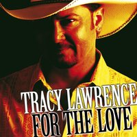For the Love — Tracy Lawrence