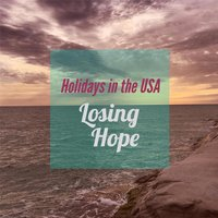 Losing Hope — Holidays in the U.S.A.
