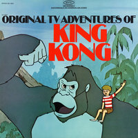 The Original TV Adventures of King Kong - EP — The Cast of the Original TV Adventures of King Kong