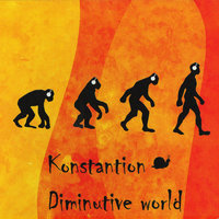 Diminutive world — Konstantion