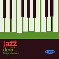 Smooth Jazz, Vol. 2 — Dean Krippaehne