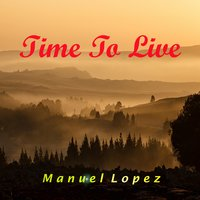 Time to Live — Manuel Lopez