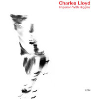 Hyperion With Higgins — Charles Lloyd