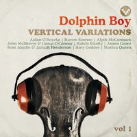 Vertical Variations, Vol. 1 — Dolphin Boy