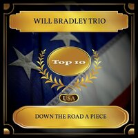 Down the Road a Piece — Will Bradley Trio
