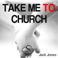 Take Me to Church — Jack Jones