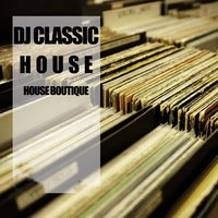 House Boutique — DJ Classic House