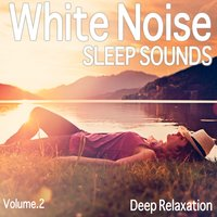 White Noise Sleep Sounds — White Noise & Deep Sleep