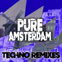 Pure Amsterdam Techno Remixes — сборник