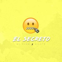 El Secreto — Kilate, Bc Flow