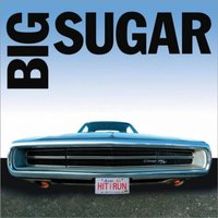 Hit and Run — Big Sugar