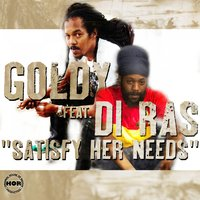 Satisfy Her Needs — Goldy, Goldy feat. Di Ras, Di Ras