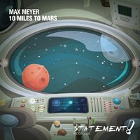 10 Miles To Mars — Max Meyer