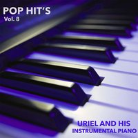 Pop Hit´s, Vol. 8 — Uriel And His Instrumental Piano
