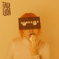Dumb Days — Tired Lion