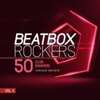 Beatbox Rockers, Vol. 5 (50 Club Bangers) — сборник